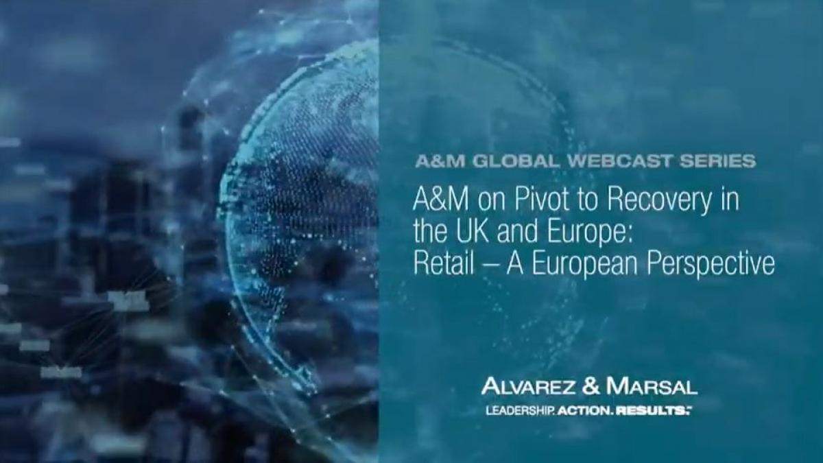A&M Pivot to Recovery - UK and Europe Retail